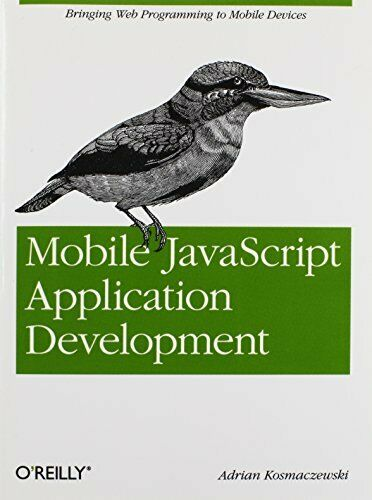 MOBILE JAVASCRIPT APPLICATION DEVELOPMENT: BRINGING WEB By Adrian VG |