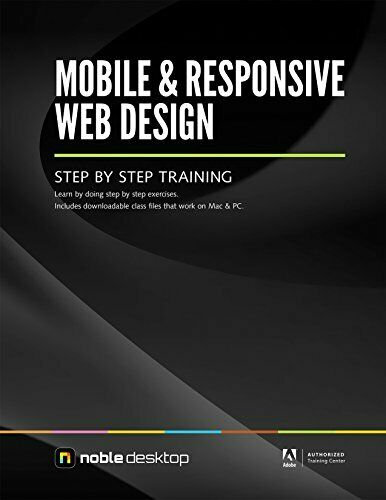MOBILE & RESPONSIVE WEB DESIGN STEP BY STEP TRAINING By Noble Desktop EXCELLENT  