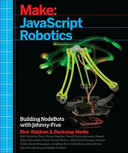 Make: JavaScript Robotics: Building NodeBots wi, Media, Waldron, Gerber, Vel-, |