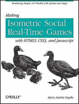 Making Isometric Social Real-Time Games with HTML5, CSS3, and JavaScript |