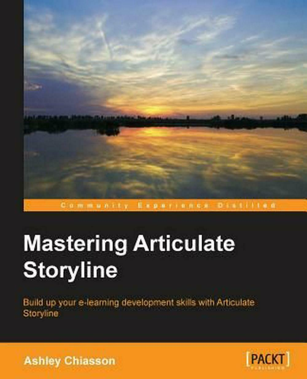 Mastering Articulate Storyline by Ashley Chiasson (English) Paperback Book Free |