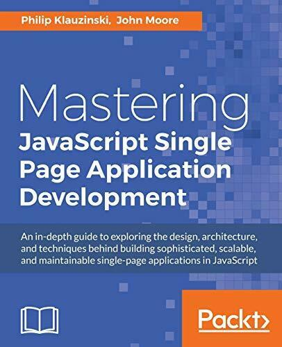 Mastering JavaScript Single Page Application Development by Klauzinski, Phili… |