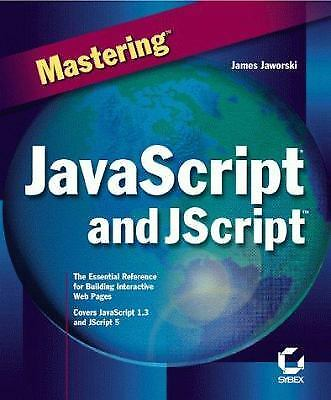 Mastering JavaScript and JScript by James Jaworski |