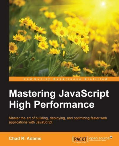Mastering Javascript High Performance, Paperback by Adams, Chad, ISBN 1784397… |