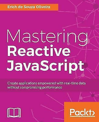 Mastering Reactive JavaScript, ISBN 1786463385, ISBN-13 9781786463388 |