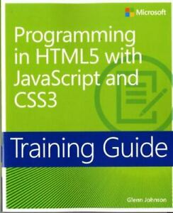 Microsoft Press Training Guide Ser.: Programming in HTML5 with JavaScript and… |