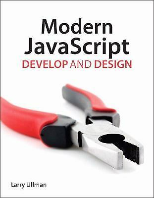 Modern JavaScript : Develop and Design by Larry Ullman |