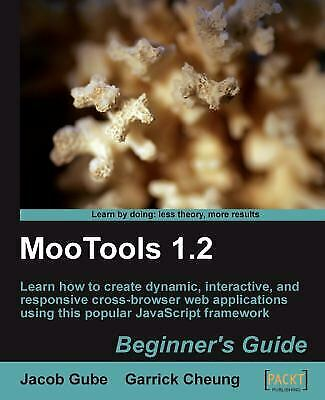 MooTools 1.2 : Learn How to Create Dynamic, Interactive, and Responsive… |