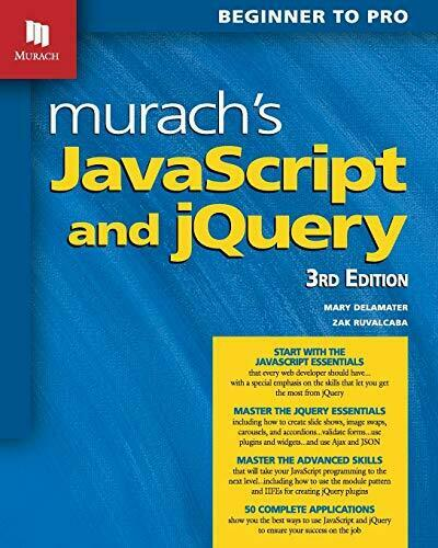 Murach's JavaScript and jQuery (3rd Edition) by Zak Ruvalcaba|Mary Delamater |