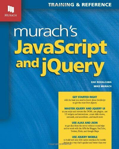 Murach's JavaScript and jQuery by Zak Ruvalcaba|Mike Murach |