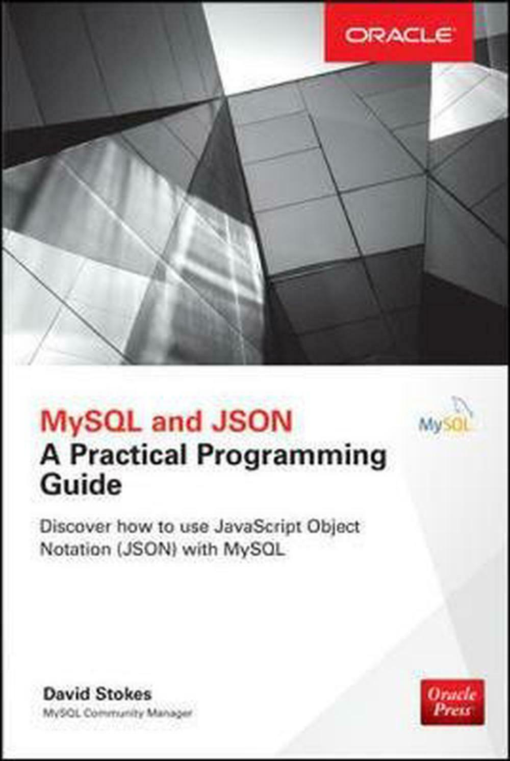 Mysql and Json: a Practical Programming Guide by David Stokes (English) Paperbac |