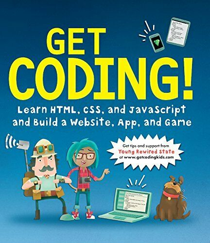NEW – Get Coding!: Learn HTML, CSS & JavaScript & Build A Website, App & Game |