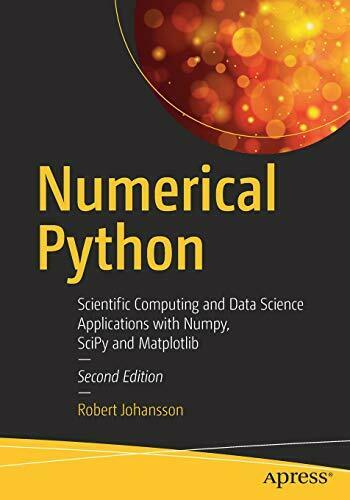 NUMERICAL PYTHON: SCIENTIFIC COMPUTING AND DATA SCIENCE By Robert Johansson NEW |