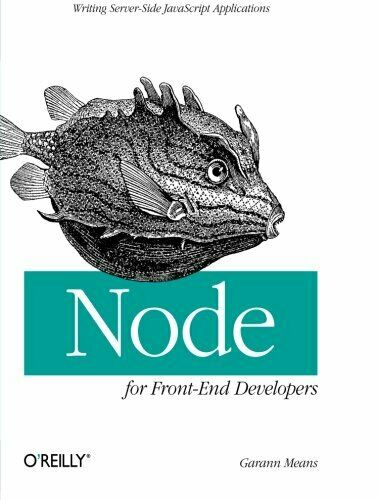Node for Front-End Developers: Writing Server-Side JavaScript Applications by… |