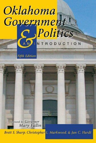 OKLAHOMA GOVERNMENT AND POLITICS: AN INTRODUCTION By Christopher L. Mint |