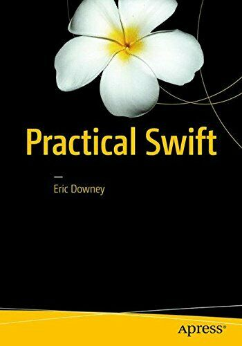 PRACTICAL SWIFT By Eric Downey *Excellent Condition* |