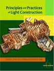PRINCIPLES AND PRACTICES OF LIGHT CONSTRUCTION (6TH EDITION) By Ted L. Honkala