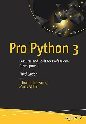 PRO PYTHON 3: FEATURES AND TOOLS FOR PROFESSIONAL By J. Burton Browning **NEW** |