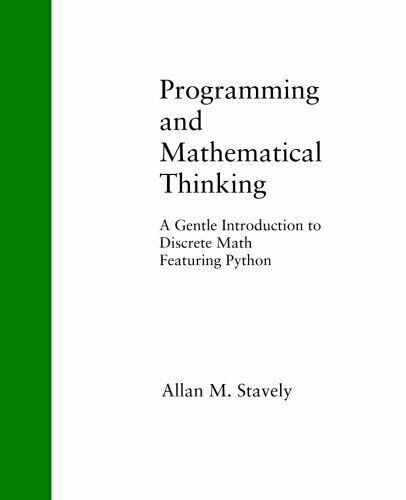 PROGRAMMING AND MATHEMATICAL THINKING: A GENTLE INTRODUCTION TO By Allan M. NEW |