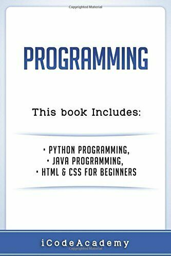 PROGRAMMING: PYTHON PROGRAMMING, JAVA PROGRAMMING, HTML AND CSS By Icode Academy |