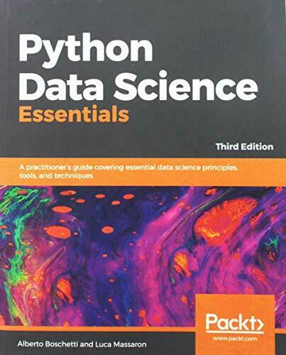 PYTHON DATA SCIENCE ESSENTIALS: A PRACTITIONER'S GUIDE By Luca Massaron |