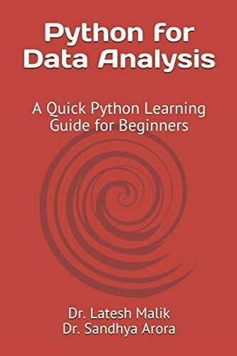 PYTHON FOR DATA ANALYSIS: A QUICK PYTHON LEARNING GUIDE By Sandhya Arora **NEW** |