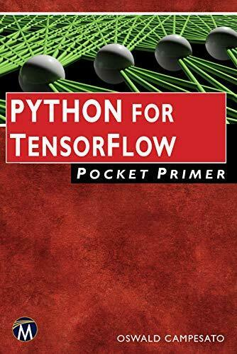 PYTHON FOR TENSORFLOW POCKET PRIMER (COMPUTING) By Oswald Campesato *Excellent* |