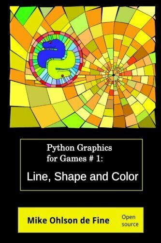 PYTHON GRAPHICS GAMES CREATION #1 – LINE, SHAPE AND COLOR By Mike J Ohlson Mint |