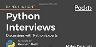 PYTHON INTERVIEWS: DISCUSSIONS WITH PYTHON EXPERTS By Mike Driscoll *Excellent*