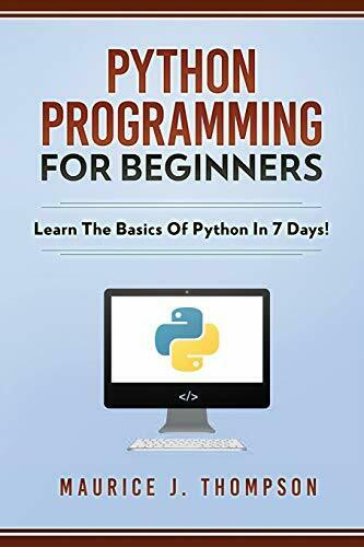 PYTHON PROGRAMMING FOR BEGINNERS – LEARN BASICS OF PYTHON By Maurice J. NEW |
