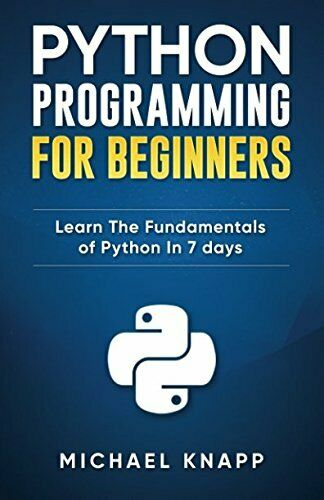 PYTHON PROGRAMMING FOR BEGINNERS: LEARN FUNDAMENTALS OF PYTHON IN By Michael VG |