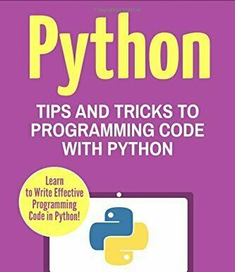 PYTHON: TIPS AND TRICKS TO PROGRAMMING CODE WITH PYTHON (PYTHON, By Charlie NEW