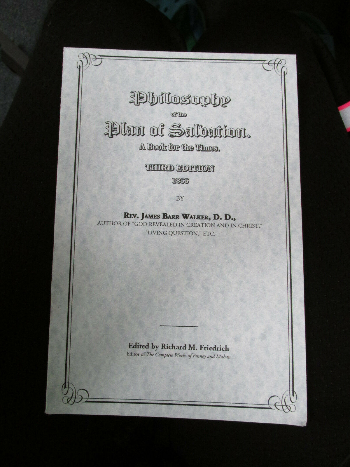 Philosophy of the Plan of Salvation 3rd edition by Rev. James Barr Walker D. D |