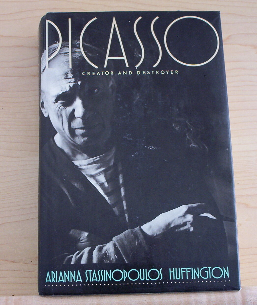 Picasso : Creator and Destroyer by Arianna S. Huffington (1988) 1st Edition |