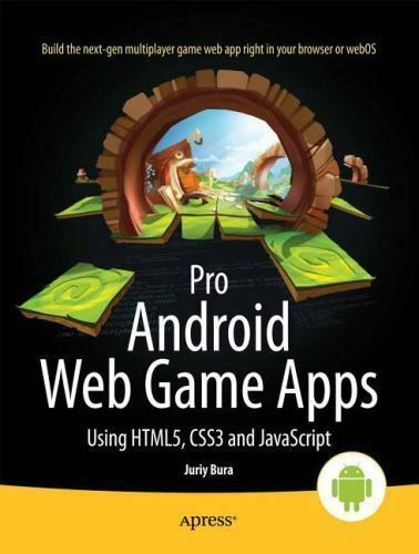 Pro Android Web Game Apps: Using Html5, Css3 And Javascript (professional Apr… |