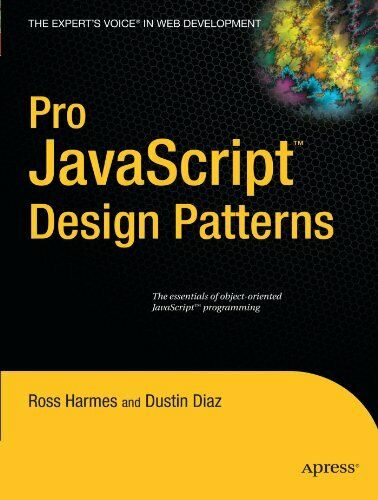 Pro JavaScript Design Patterns: The Essentials of Object-Oriented JavaScript… |