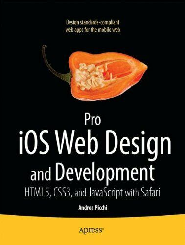 Pro iOS Web Design and Development: HTML5, CSS3, and JavaSc… by Picchi, Andrea |