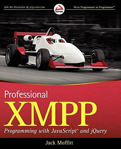 Professional XMPP Programming with JavaScript and jQuery by Moffitt Jack |