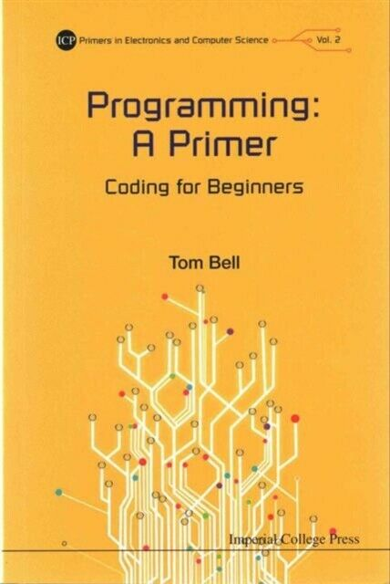 Programming: A Primer: Coding for Beginners (ICP Primers in Electro… |