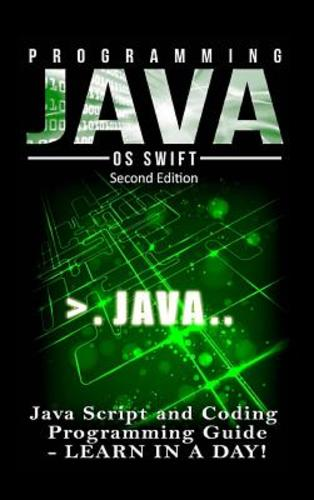 Programming Java: Java Programming, JavaScript, Coding: Programming Guide: Learn |