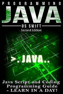 Programming Java : Javascript, Coding: Programming Guide: Learn in a Day!, Pa… |