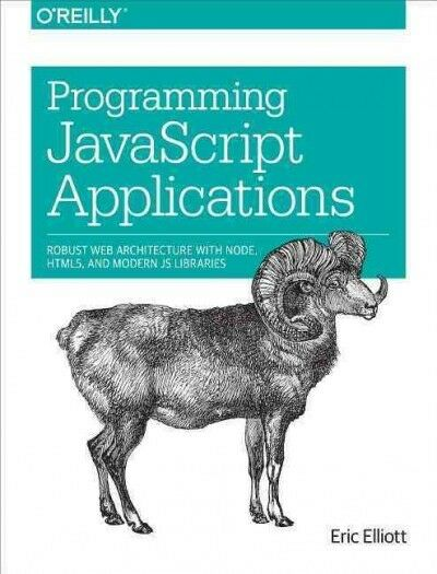 Programming Javascript Applications, Paperback by Elliott, Eric, ISBN 1491950… |