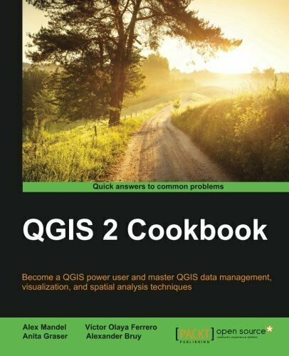 QGIS 2 COOKBOOK By Victor Olaya Ferrero |