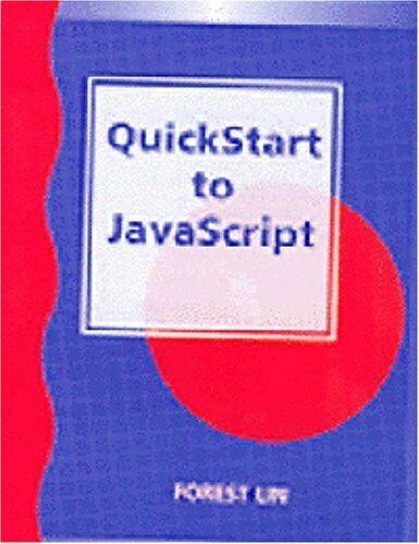 QUICKSTART TO JAVASCRIPT By Forest Lin *Excellent Condition* |