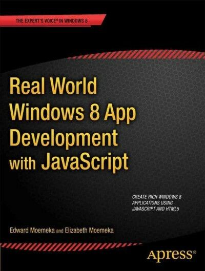 Real World Windows 8 App Development With JavaScript, Paperback by Moemeka, E… |