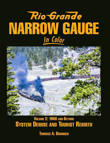 Rio Grande Narrow Gauge In Color Volume 2: 1960s and Beyond / railroads / trains |