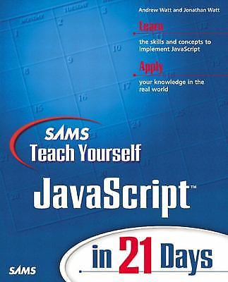 SAMS TEACH YOURSELF JAVASCRIPT IN 21 DAYS By Andrew H. Watt Excellent Condition