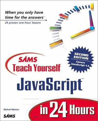 SAMS TEACH YOURSELF JAVASCRIPT IN 24 HOURS (2ND EDITION) By Michael Moncur *NEW* |