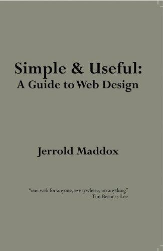 SIMPLE AND USEFUL: A GUIDE TO WEB DESIGN By Maddox Jerrold Warren **Excellent** |