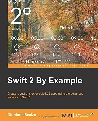 SWIFT 2 BY EXAMPLE By Giordano Scalzo |